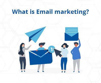 What is Email marketing?