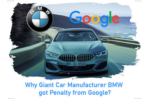 Why Giant Car Manufacturer BMW got Penalty from Google?